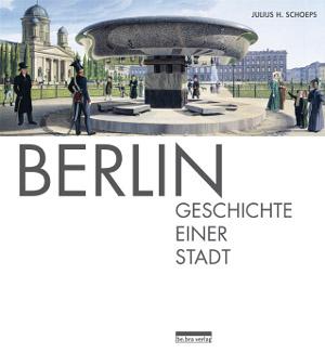 Berlin-Geschichte einer Stadt von Julius H. Schoeps