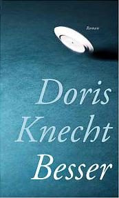 "Doris Knecht ""Besser"" - Rowohlt Verlag 2013"
