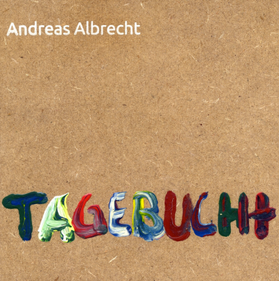 Andread Albrecht: TAGEBUCHt  - Albumcover