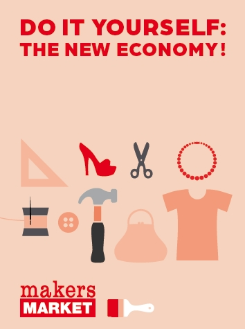 Makers Market: DO IT YOURSELF - The New Economy