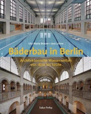 Buchcover: Bäderbau in Berlin - Lukas Verlag 2013