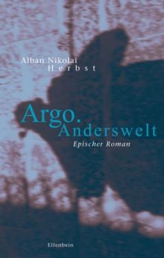 Alban Nikolai Herbst: Argo. Anderswelt - Buchcover