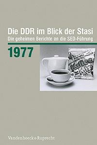 DDR im Blick 1977: Die geheimen Berichte an die SED-Führung