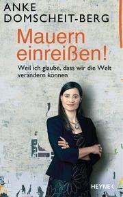 Anke Domscheit-Berg: Mauern einreißen! - HEYNE Verlag 2014