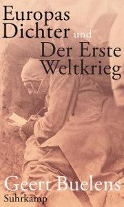 Geert Buelens: Europas Dichter und der Erste Weltkrieg