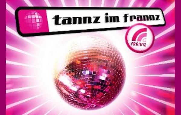 Tannz im Franz - Plakat: © Frannz Club
