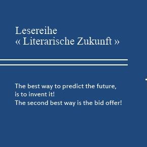 """Lesereihe """"Literarische Zukunft"""""""