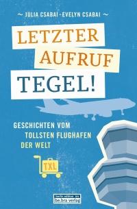 Letzter Aufruf Tegel - Buchcover