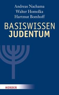 Nachama, Andreas/Homolka, Walter/Bomhoff, Hartmut: Basiswissen Judentum