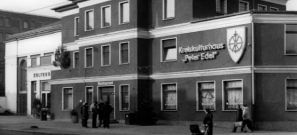 "Kreiskulturhaus ""Peter Edel"""
