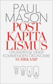 Paul Mason: Postkapitalismus