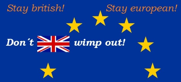 Stay british! Stay european!
