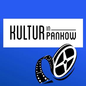 Kultur in Pankow - Filmtipp
