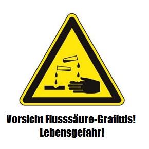 Vorsicht Flussäure-Graffitis! Lebensgefahr!