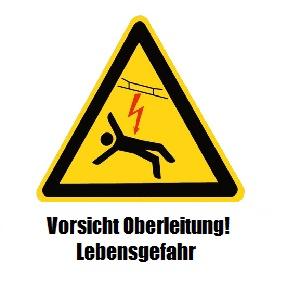 Vorsicht Bahnstrom! Lebensgefahr!