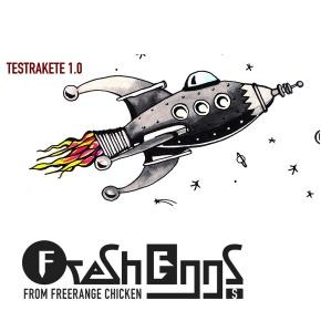 Testrakete 1.0 - Fresheggs Galerie