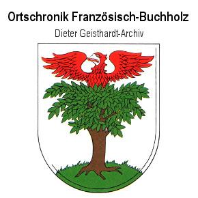 Ortschronik Französisch-Buchholz - Dierter Geisthardt-Archiv