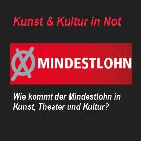 Mindestlohn - Kunst & Kultur in Not
