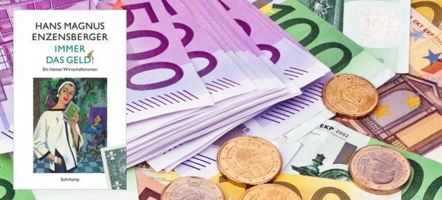Hans Magnus Enzensberger: Immer das Geld