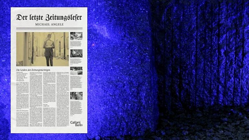 Michael Angele: Der letzte Zeitungsleser - erscheint am 11.8.2016 bei Galiani Berlin
