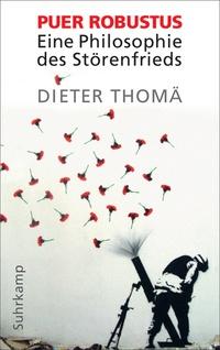 Dieter Thomä: Puer Robustus