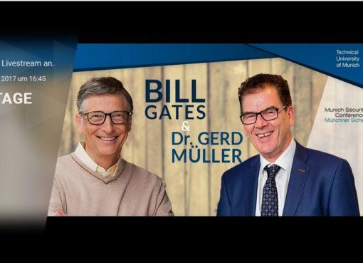 Live: TUM Speakers Series: Bill Gates & Bundesminister Dr. Gerd Müller