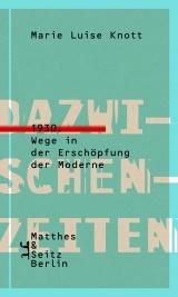 Marie Luise Knott: Dazwischenzeiten