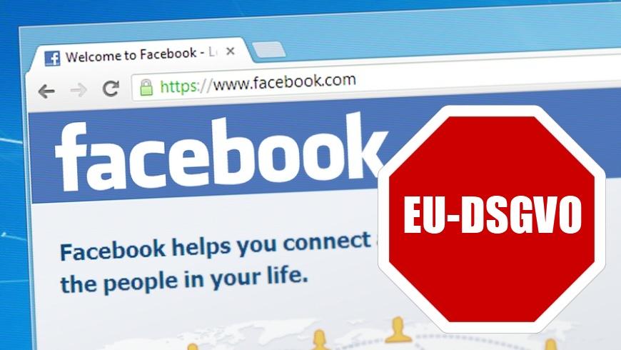 facebook: Stop durch EU-DSGVO?