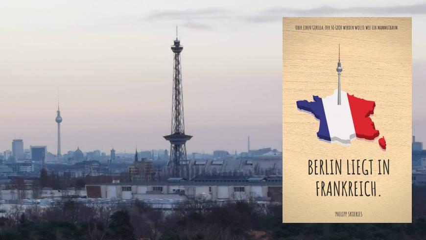Philipp Skories: Berlin liegt in Frankreich