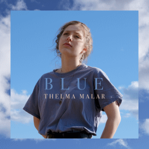 "Thelma Malar: ""Blue"" - Single"